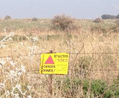 Explosives are sometimes found in the fields, so don't go for a nature hike in uncharted areas.